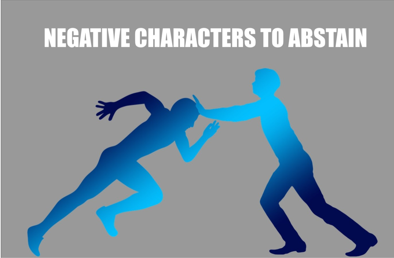 NEGATIVE CHARACTERS – TO ABSTAIN